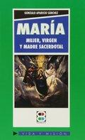 MARÍA, MUJER, VIRGEN Y MADRE SACERDOTAL.