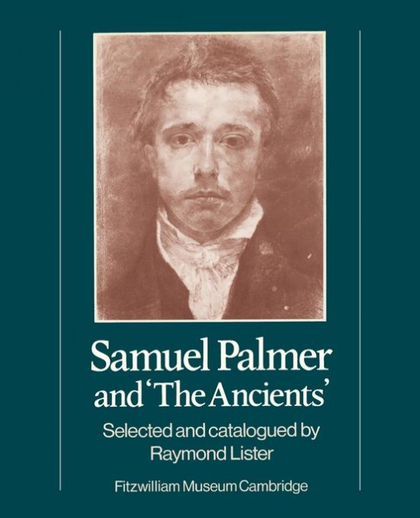 SAMUEL PALMER AND ´THE ANCIENTS´