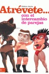 ATRÉVETE-- CON EL INTERCAMBIO DE PAREJAS