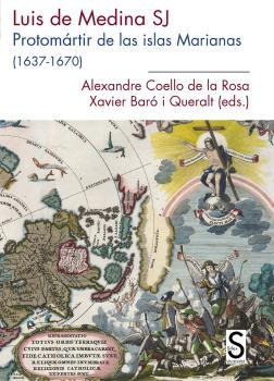 LUIS DE MEDINA, SJ PROTOMÁRTIR DE LAS ISLAS MARIANAS (1637-1670).