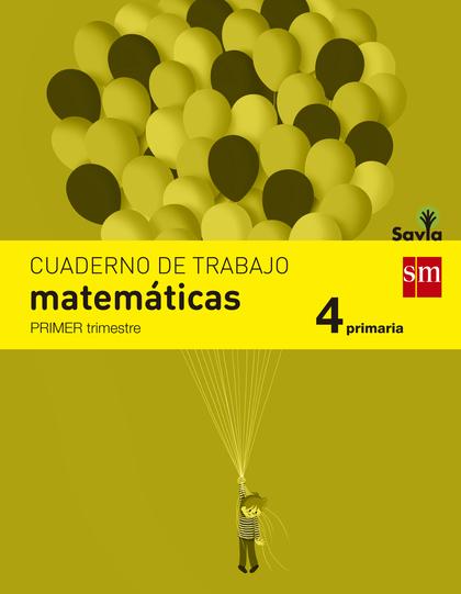 SAVIA, MATEMÁTICAS, 4 EDUCACIÓN PRIMARIA. 1 TRIMESTRE. CUADERNO