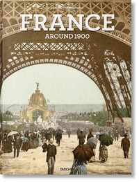 FRANCE AROUND 1900. A PORTRAIT IN COLOR