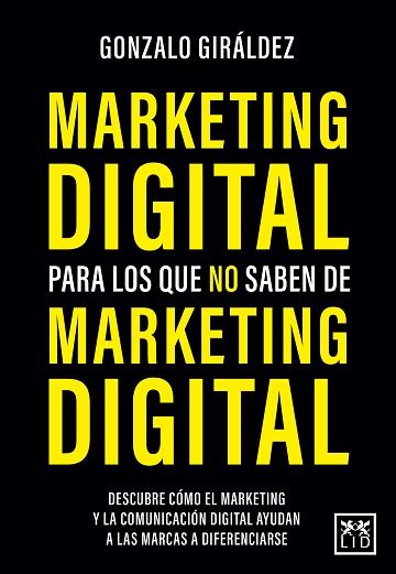 MARKETING DIGITAL PARA LOS QUE NO SABEN DE MARKETING DIGITAL.