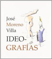 JOSÉ MORENO VILLA, IDEOGRAFÍAS