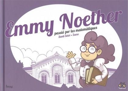 EMMY NOETHER, PASSIÓ PER LES MATEMÀTIQUES
