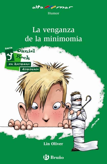 LA VENGANZA DE LA MINIMOMIA, EDUCACIÓN PRIMARIA, 3 CICLO. LIBRO DE LECTURA