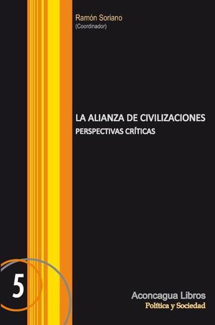LA ALIANZA DE CIVILIZACIONES : PERSPECTIVAS CRÍTICAS