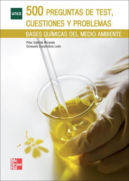 500 PREGUNTAS DE TEST, CUESTIONES Y PROBLEMAS : BASES QUÍMICAS DEL MEDIO AMBIENTE