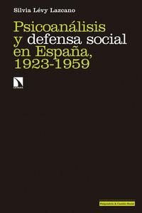 PSICOANÁLISIS Y DEFENSA SOCIAL EN ESPAÑA, 1923-1959.
