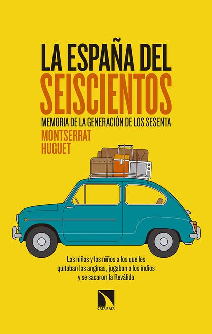 LA ESPAÑA DEL SEISCIENTOS. MEMORIA DE LA GENERACIÓN DE LOS SESENTA