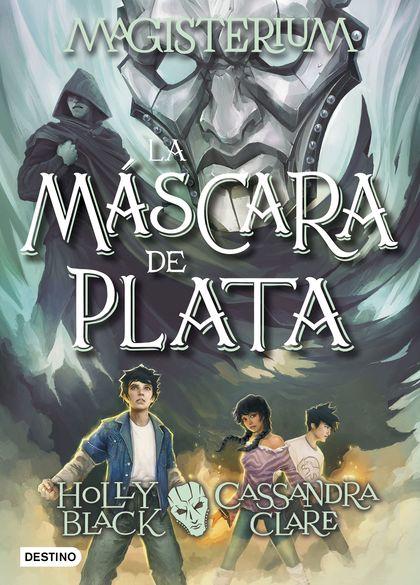 MAGISTERIUM. LA MÁSCARA DE PLATA. MAGISTERIUM 4
