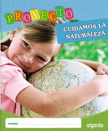PROYECTO CUIDAMOS LA NATURALEZA, EDUCACIÓN INFANTIL, 3-5 AÑOS, 2 CICLO