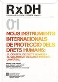 NOUS INSTRUMENTS INTERNACIONALS DE PROTECCIÓ DELS DRETS HUMANS : EL CONSELL DE DRETS HUMANS I E