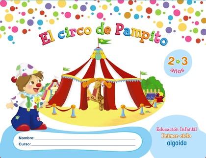 PROYECTO EL CIRCO DE PAMPITO, EDUCACIÓN INFANTIL, 2-3 AÑOS, 1 CICLO