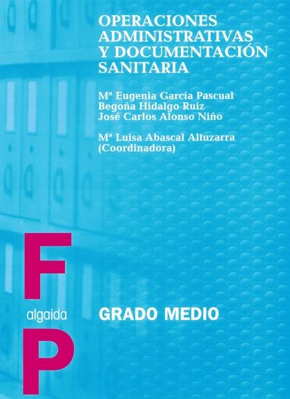 OPERACIONES ADMINISTRATIVAS Y DOCUMENTACIÓN SANITARIA, FP, GRADO MEDIO