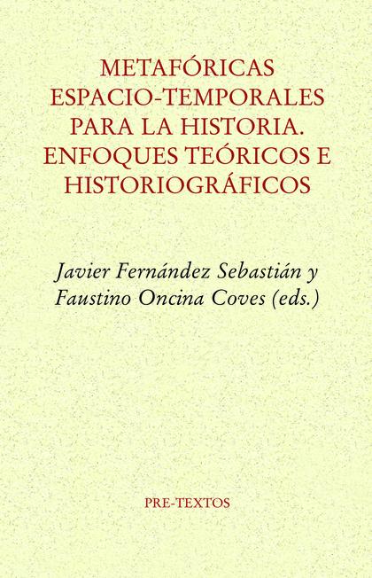 METAFÓRICAS ESPACIO-TEMPORALES PARA LA HISTORIA                                 ENFOQUES TEÓRIC