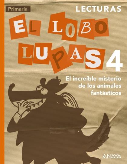 LECTURAS 4: EL INCREÍBLE MISTERIO DE LOS ANIMALES FANTÁSTICOS..