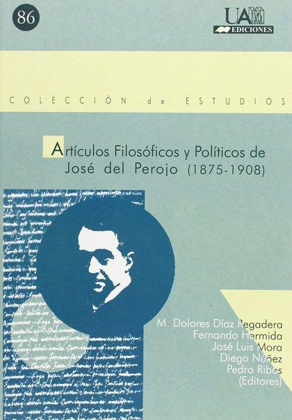 ARTÍCULOS FILOSÓFICOS Y POLÍTICOS DE JOSÉ DEL PEROJO (1875-1908)