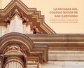 LA FACHADA DEL COLEGIO MAYOR DE SAN ILDEFONSO                                   CONSTRUCCIÓN, E