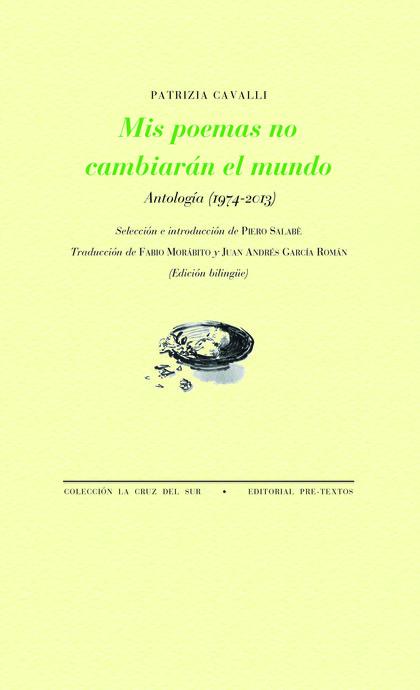 MIS POEMAS NO CAMBIARÁN EL MUNDO. ANTOLOGÍA (1974-2013)
