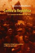 CONTRA LA REPÚBLICA. LOS SUCESOS DE ALMONTE DE 1932 : LAICISMO, INTEGRISMO CATÓLICO Y REFORMA A