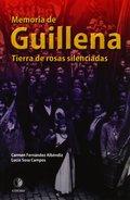 MEMORIA DE GUILLENA. TIERRA DE ROSAS SILENCIADAS