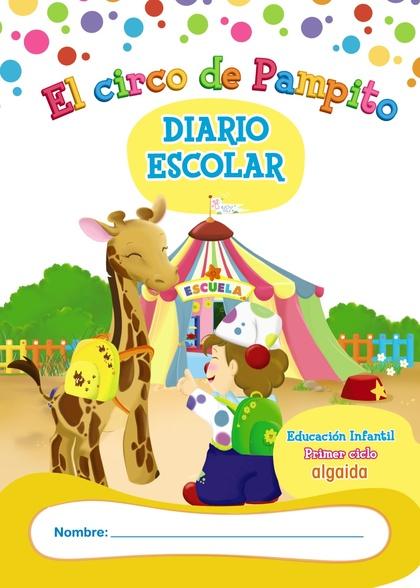 DIARIO DE CLASE, EL CIRCO DE PAMPITO, EDUCACIÓN INFANTIL, 0-2 AÑOS, 1 CICLO. AGENDA