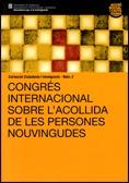 CONGRÈS INTERNACIONAL PER A L´ACOLLIDA DE LES PERSONES NOUVINGUDES : TRANSCRIPCIÓ DE LES PONÈNC