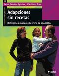 ADOPCIONES SIN RECETAS : DIFERENTES MANERAS DE VIVIR LA ADOPCIÓN