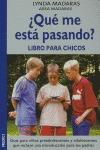 ¿QUÉ ME ESTÁ PASANDO?: LIBRO PARA CHICOS