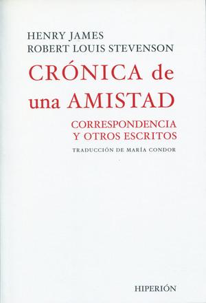 CRÓNICA DE UNA AMISTAD. CORRESPONDENCIA Y OTROS ESCRITOS