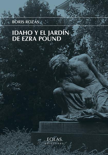 IDAHO Y EL JARDÍN DE EZRA POUND