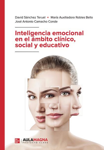 INTELIGENCIA EMOCIONAL EN EL ÁMBITO CLÍNICO, SOCIAL Y EDUCATIVO.