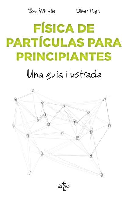 FÍSICA DE PARTÍCULAS PARA PRINCIPIANTES.