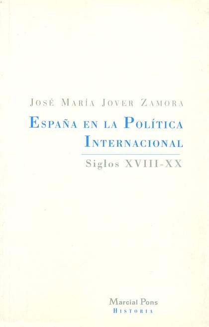 ESPAÑA POLITICA INTERNACIONAL SIGLOS XVIII-XX