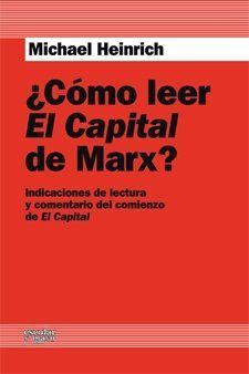 ¿CÓMO LEER EL CAPITAL DE MARX? : INDICACIONES DE LECTURA Y COMENTARIO DEL COMIENZO DE EL CAPITA