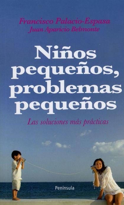 NIÑOS PEQUEÑOS, PROBLEMAS PEQUEÑOS : LAS SOLUCIONES MÁS PRÁCTICAS