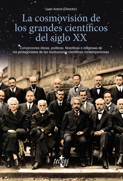 LA COSMOVISIÓN DE LOS GRANDES CIENTÍFICOS DEL SIGLO XX.