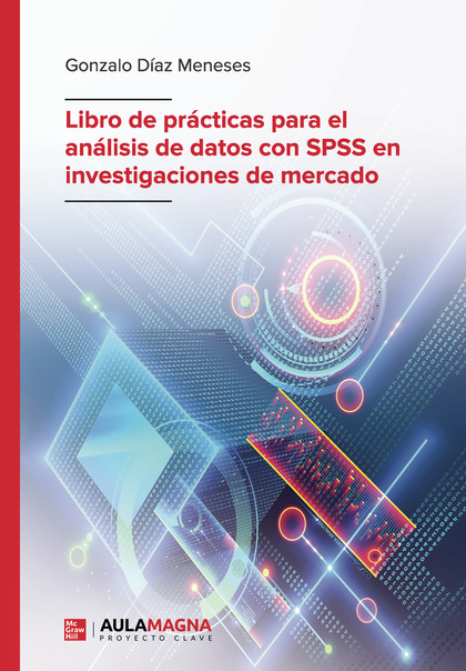 LIBRO DE PRÁCTICAS PARA EL ANÁLISIS DE DATOS CON SPSS EN INVESTIGACIONES DE MERC.