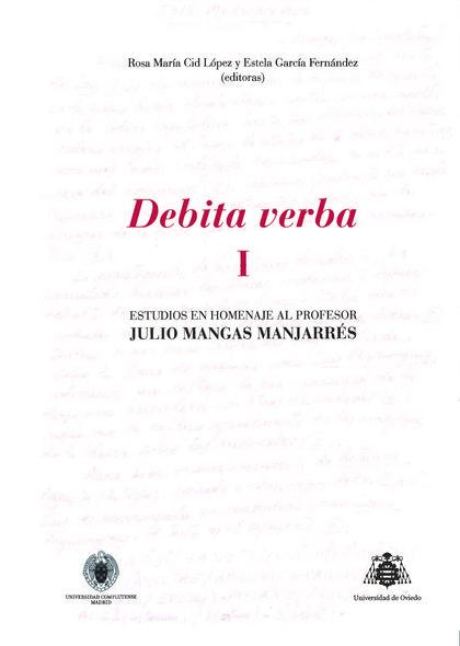 DEBITA VERBA : ESTUDIOS EN HOMENAJE AL PROFESOR JULIO MANGAS MANJARRÉS
