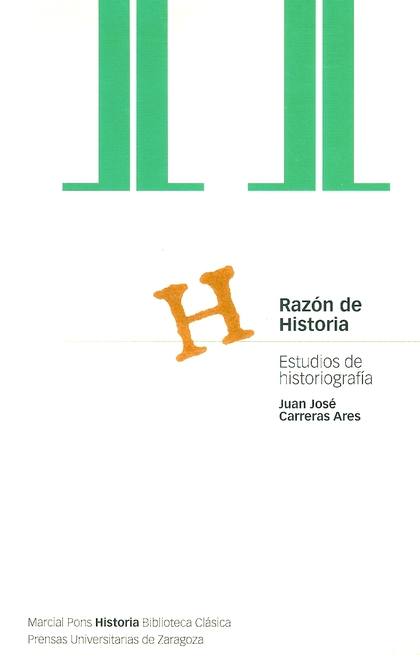 RAZÓN DE HISTORIA, ESTUDIOS DE HISTORIOGRAFÍA