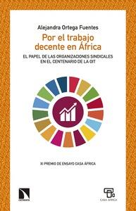 POR EL TRABAJO DECENTE EN AFRICA. EL PAPEL DE LAS ORGANIZACIONES SINDICALES EN EL CENTENARIO D