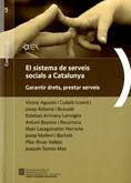 EL SISTEMA DE SERVEIS SOCIALS A CATALUNYA : GARANTIR DRETS, PRESTAR SERVEIS