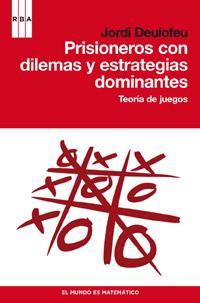 PRISIONEROS CON DILEMAS Y ESTRATEGIAS DOMINANTES