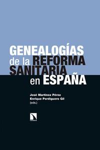 GENEALOGÍAS DE LA REFORMA SANITARIA EN ESPAÑA.