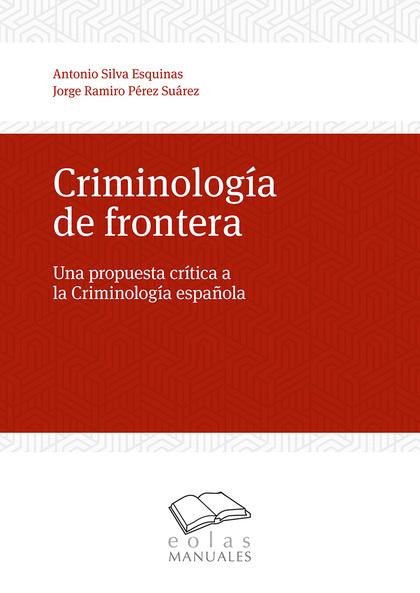CRIMINOLOGÍA DE FRONTERA                                                        UNA PROPUESTA C