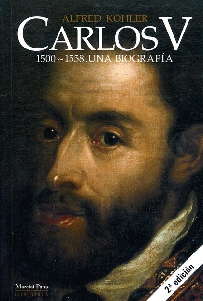CARLOS V: 1500-1558. UNA BIOGRAFÍA