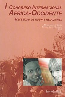 I CONGRESO INTERNACIONAL ÁFRICA-OCCIDENTE : NECESIDAD DE NUEVAS RELACIONES, CELEBRADO DEL 14 AL