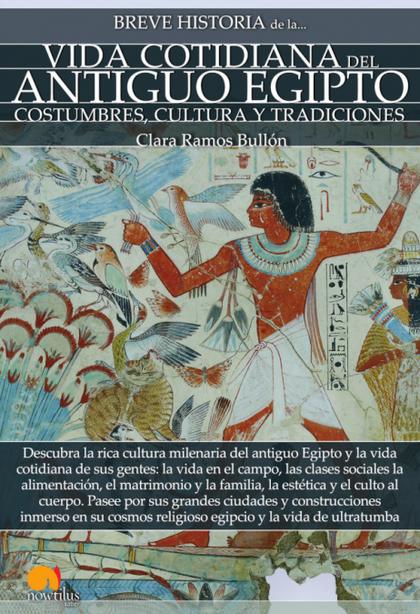 BREVE HISTORIA DE LA VIDA COTIDIANA DEL ANTIGUO EGIPTO.