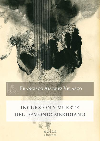 INCURSIÓN Y MUERTE DEL DEMONIO MERIDIANO